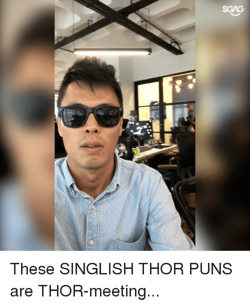 Memes, Puns, and Thor: These SINGLISH THOR PUNS are THOR-meeting...