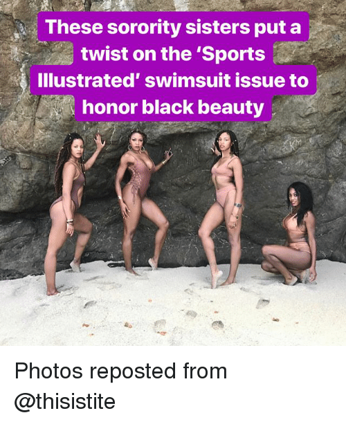 Memes, Sports, and Black: These sorority sisters puta  twist on the 'Sports  Illustrated' swimsuit issue to  honor black beauty Photos reposted from @thisistite