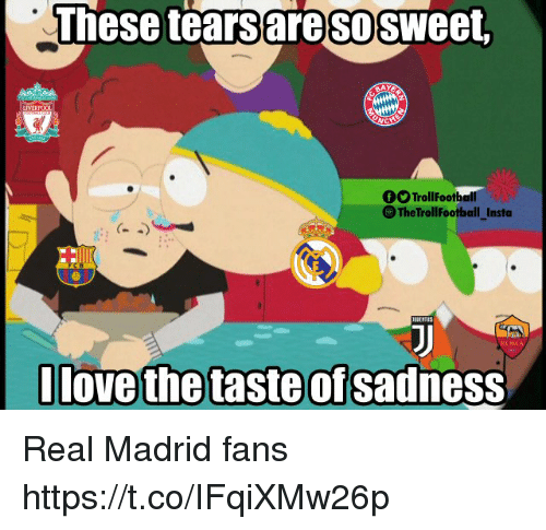 Memes, Real Madrid, and 🤖: These tearsaresosweet  0O TrollFootball  TheTrollFootball Insta  ROMA  Ilove the taste ofsadness Real Madrid fans https://t.co/IFqiXMw26p