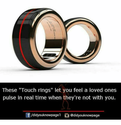"""Memes, Time, and 🤖: These """"Touch rings"""" let you feel a loved ones  pulse in real time when they're not with you.  f/didyouknowpagel  。@didyouknowpage"""