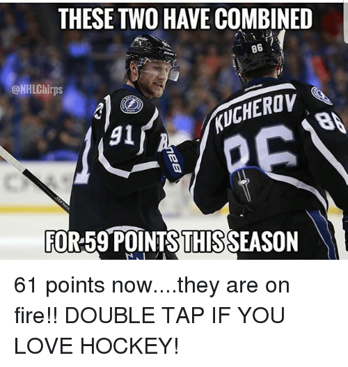 Fire, Hockey, and Love: THESE TWO HAVE COMBINED  86  @NHLChirps  UCHEROV  91  FOR 59 POINTS THIS  SEASON 61 points now....they are on fire!! DOUBLE TAP IF YOU LOVE HOCKEY!