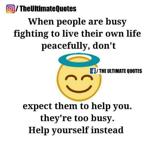 Theultimate Quotes When People Are Busy Fighting To Live Their Own
