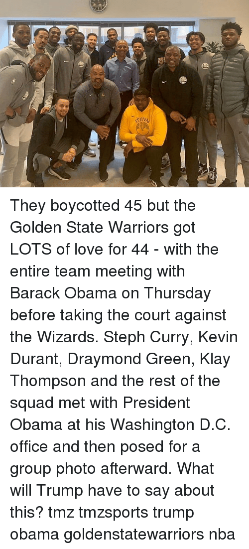 Draymond Green, Golden State Warriors, and Kevin Durant: They boycotted 45 but the Golden State Warriors got LOTS of love for 44 - with the entire team meeting with Barack Obama on Thursday before taking the court against the Wizards. Steph Curry, Kevin Durant, Draymond Green, Klay Thompson and the rest of the squad met with President Obama at his Washington D.C. office and then posed for a group photo afterward. What will Trump have to say about this? tmz tmzsports trump obama goldenstatewarriors nba
