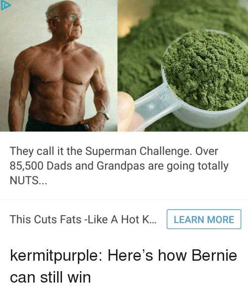 Superman, Target, and Tumblr: They call it the Superman Challenge. Over  85,500 Dads and Grandpas are going totally  NUTS  This Cuts Fats -Like A Hot K...LEARN MORE kermitpurple: Here's how Bernie can still win