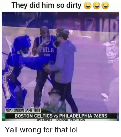 Philadelphia 76ers, Boston Celtics, and Funny: They did him so dirty  HILA  NBA LONDON GAME 2018  BOSTON CELTICS vs PHILADELPHIA 76ERS Yall wrong for that lol