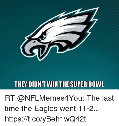 THEY DIDNT WIN THE SUPER BOWL RT the Last Time the Eagles Went 11-2 ...