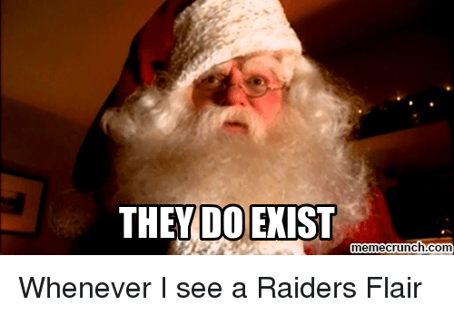 They Do Exist Memecrunchcom Whenever I See A Raiders Flair Nfl