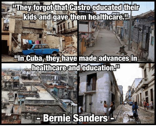 Memes, Bernie, and 🤖: They forgot that Castro educated their  kidsand gave them healthcare  IIn Cubanthey have made advances in  healthcare and education.T  ーiii. . Bernie·Sanders-