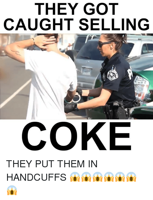 they got caught selling coke they put them in handcuffs 4700712 ✅ 25 best memes about handcuff handcuff memes