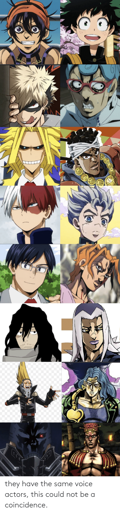 Voice, Coincidence, and They: they have the same voice actors, this could not be a coincidence.
