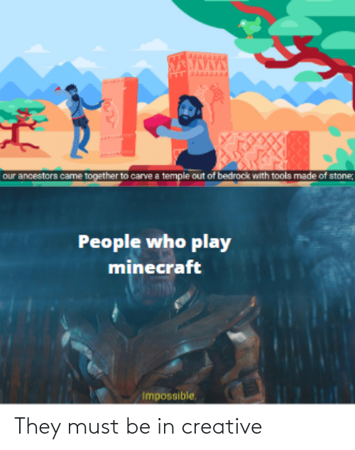 They, Creative, and Must: They must be in creative