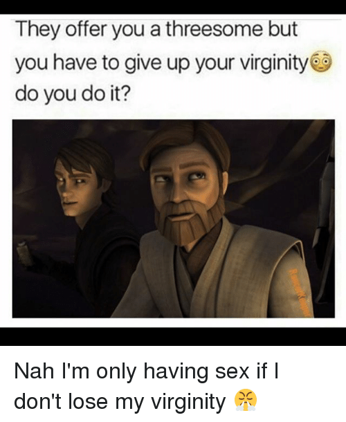 Do i give up my virginity