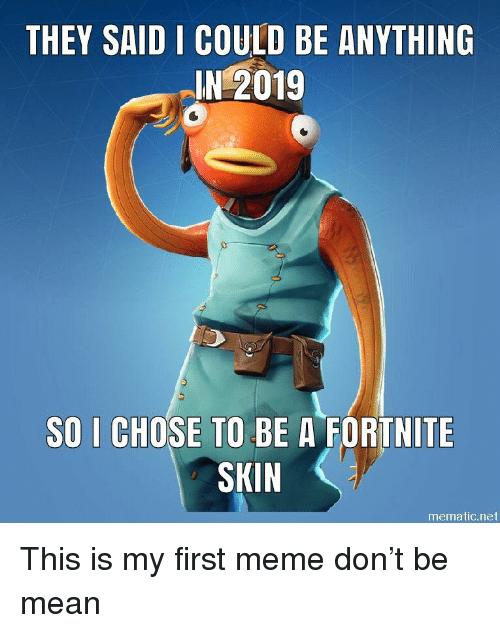 They Said I Could Be Anything In 2019 So I Chose To Be A Fortnite