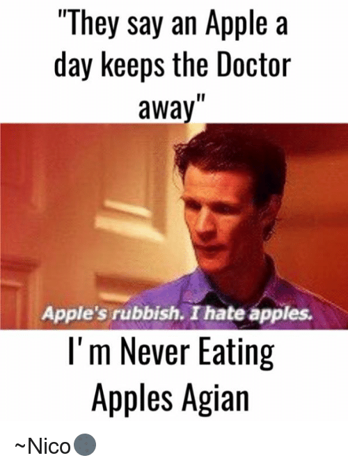 they say an apple a day keeps the doctor away 13815667 ✅ 25 best memes about i hate apple i hate apple memes,An Apple A Day Meme