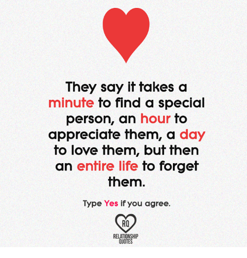 They Say It Takes A Minute To Find A Special Person An Hour To