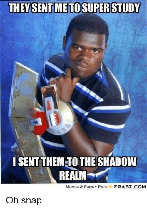they sent meto super study i sent them to the shadow 3913150 25 best shadow realm meme memes meme funny pics memes, shadows memes