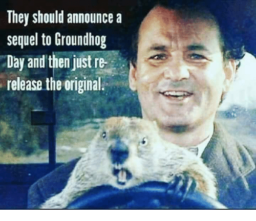 Image result for groundhog day memes