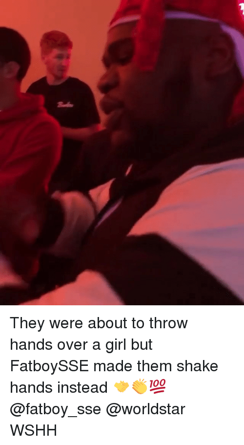 Memes, Worldstar, and Wshh: They were about to throw hands over a girl but FatboySSE made them shake hands instead 🤝👏💯 @fatboy_sse @worldstar WSHH