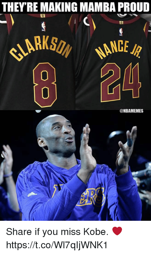 Kobe, Proud, and You: THEY'RE MAKING MAMBA PROUD  24  0  @NBAMEMES Share if you miss Kobe. ❤️ https://t.co/Wl7qIjWNK1
