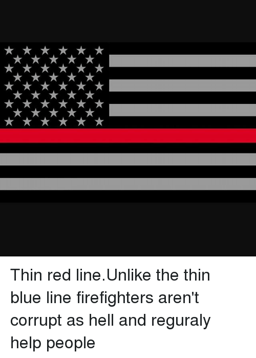 Memes, Blue, and Help: Thin red line.Unlike the thin blue line