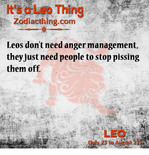 Anger Management, Com, and Anger: Thing  Zodiacthing.com  Leos don't need anger management,  they just need people to stop pissing  them off