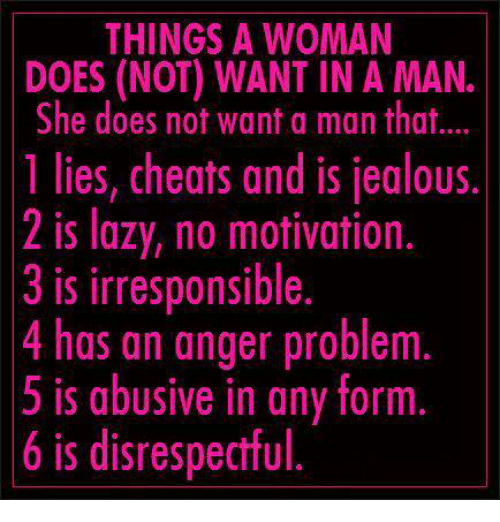 THINGS a WOMAN DOES NOT WANT IN a MAN She Does Not Want a