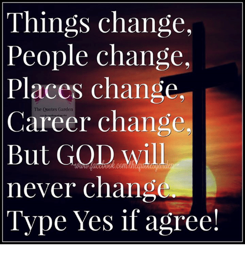 Things Change People Change Places Change The Quotes Garden Change
