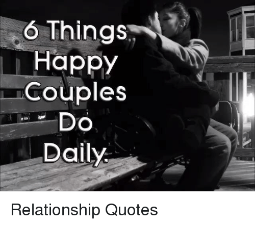 Things Happy Couples Do Daily Relationship Quotes Meme On Meme