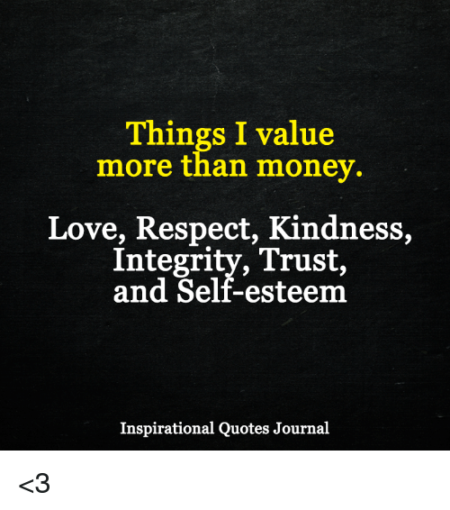 Memes, 🤖, And Journal: Things I Value More Than Money. Love,