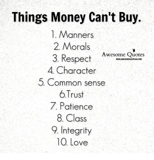 Things Money Cant Buy 1 Manners 2 Morals Respect Awesome Quotes