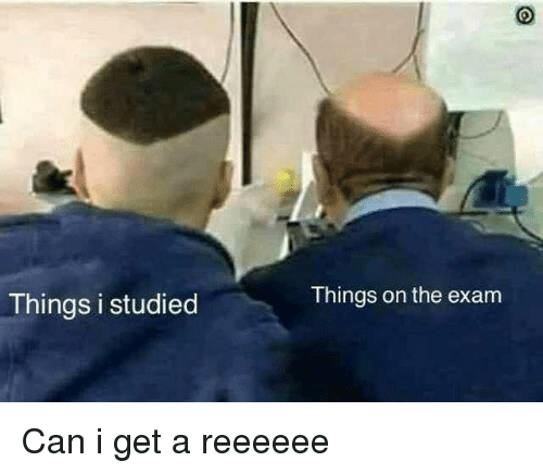 Can, Get, and Exam: Things on the exam  Things i studied Can i get a reeeeee