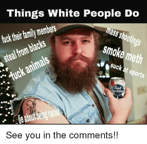 Home Market Barrel Room Trophy Room ◀ Share Related ▶ memes sports White People Fuck White 🤖 meth mass you comments things white people do people next NSFW collect meme → Embed it next → Things White People Do fuck thei famnlmembers steal from blacks mass shootings smoke meth suck at sports Ribb See you in the comments!! Meme memes sports White People Fuck White 🤖 meth mass you comments things white people do people smoke steal see things see you Suck Sportsing The From memes memes sports sports White People White People Fuck Fuck White White 🤖 🤖 meth meth mass mass you you comments comments things white people do things white people do people people smoke smoke steal steal see see things things see you see you Suck Suck Sportsing Sportsing The The From From found @ 11207 likes ON 2017-08-06 14:07:45 BY me.me source: instagram view more on me.me