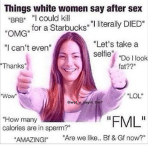 Things White Women Say After Sex Brb I Could Kill For A -3766