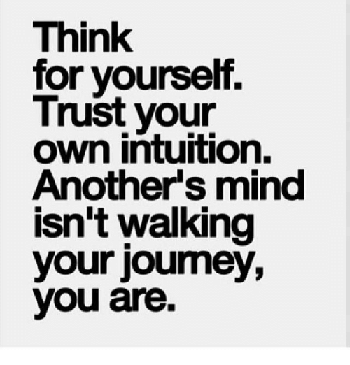 Intuition Mind And Think Think For Yourself Trust Your Own Intuition