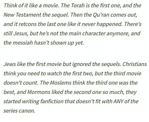 Think of It Like a Movie the Torah Is the First One and the