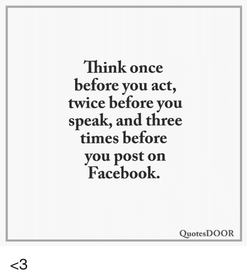 Think Once Before You Act Twice Before You Speak And Three Times