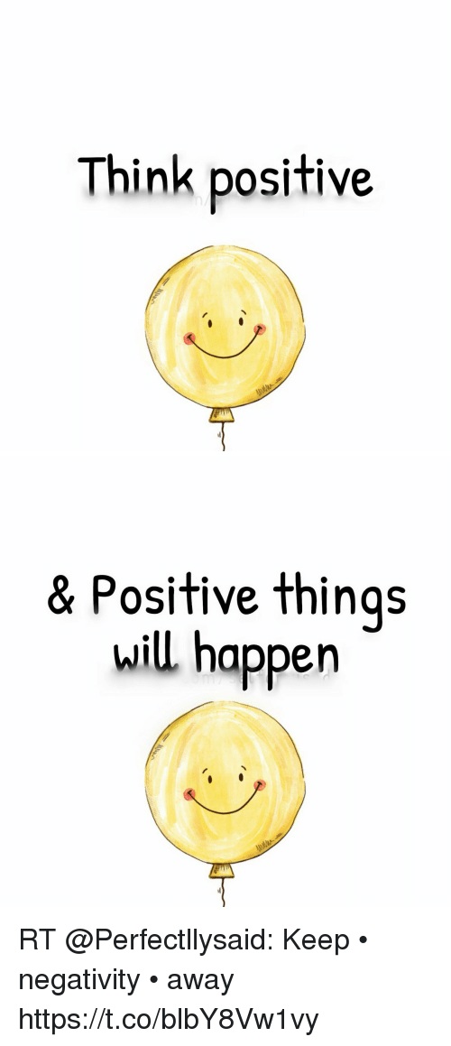 Think Positive Positive Things Will Happen Rt Keep Negativity