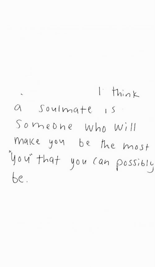 Who, Will, and Think:   think  Soulmate  Someohe  Who will  make yon  he most  Чou that you (аn  possioly  be