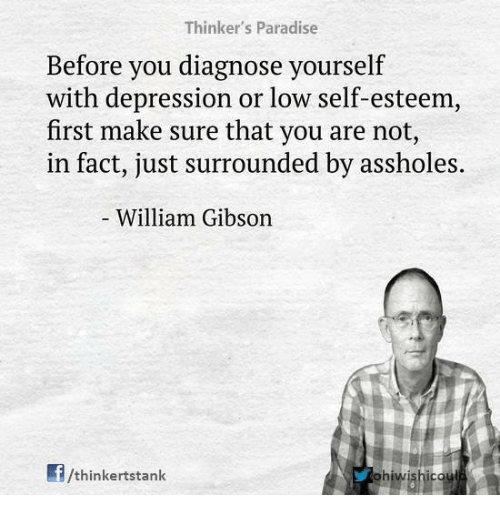 Thinker S Paradise Before You Diagnose Yourself With Depression Or