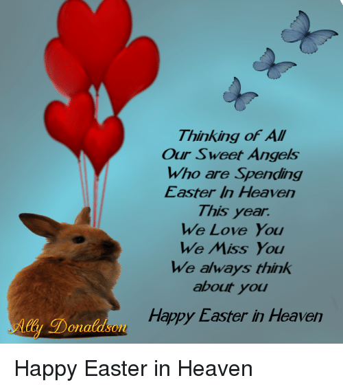 Thinking Of All Our Sweet Anges Who Are Spending Easter In Heaven I