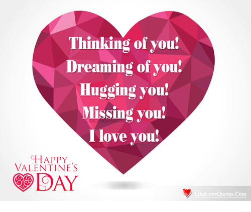 Memes, Valentine's Day, and Happy: Thinking of you!  Dreaming of you!  Hugging you!  Missing you!  Ilove you!  HAPPY  VALENTINES  DAY  eLoveQuotes.Com