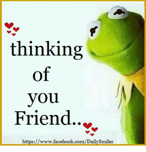 thinking of you friend https myw facebook com dailysmiles https vvww tacedook com dallysmiles 7032495 thinking of you friend smywfacebookcomdailysmiles s