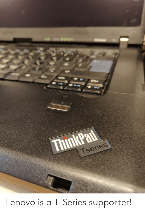 ThinkPad Tseries Lenovo Is a T-Series Supporter! | Lenovo