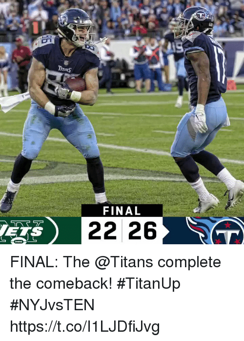 Memes, 🤖, and Titans: ThiNS  FINAL  22 26 FINAL: The @Titans complete the comeback! #TitanUp  #NYJvsTEN https://t.co/I1LJDfiJvg