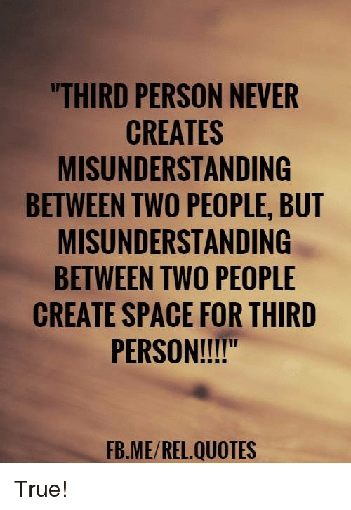 Misunderstanding Quotes Enchanting THIRD PERSON NEVER CREATES MISUNDERSTANDING BETWEEN TWO PEOPLE BUT