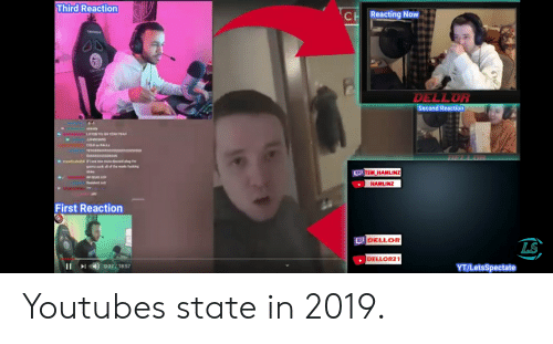 Tsm, First, and Now: Third Reaction  CH Reacting Now  DELLOR  Second Reaction  D TSM HAMLINZ  HAMLINZ  First Reaction  DDELLOR  LS  DELLOR21  II  037118:57  YT/LetsSpectate Youtubes state in 2019.