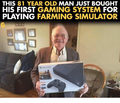 Video Games, System, and Systems: THIS 81 YEAR OLD  MAN JUST BOUGHT  HIS FIRST GAMING SYSTEM FOR  PLAYING FARMING SIMULATOR