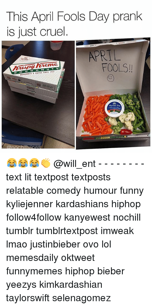 Funny, Kardashians, and Lit: This April Fools Day prank  is just cruel  APRIL  uenne  FOOLS  U T  DOUGHNUTS COFFEE SWEE 😂😂😂👏 @will_ent - - - - - - - - text lit textpost textposts relatable comedy humour funny kyliejenner kardashians hiphop follow4follow kanyewest nochill tumblr tumblrtextpost imweak lmao justinbieber ovo lol memesdaily oktweet funnymemes hiphop bieber yeezys kimkardashian taylorswift selenagomez