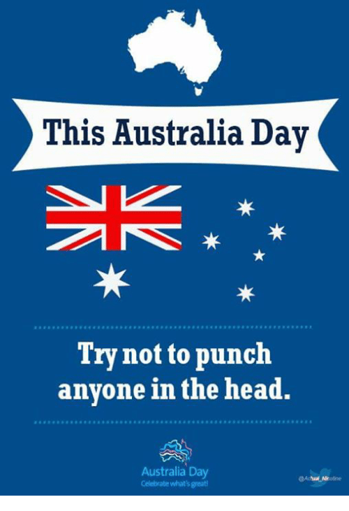 this australia day r try not to punch anyone in 7127624 this australia day r try not to punch anyone in the head australia