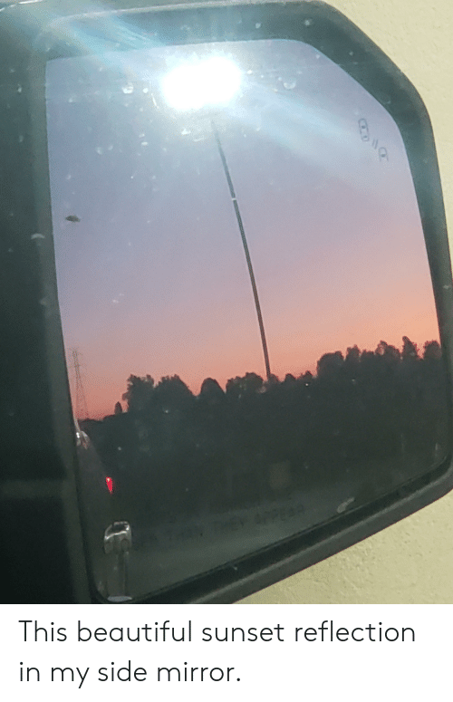 Beautiful, Mirror, and Sunset: This beautiful sunset reflection in my side mirror.